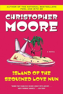 Island of the Sequined Love Nun By Moore, Christopher