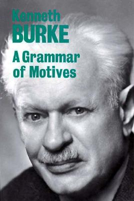 A Grammar of Motives By Burke, Kenneth